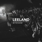 Leeland - Better Word