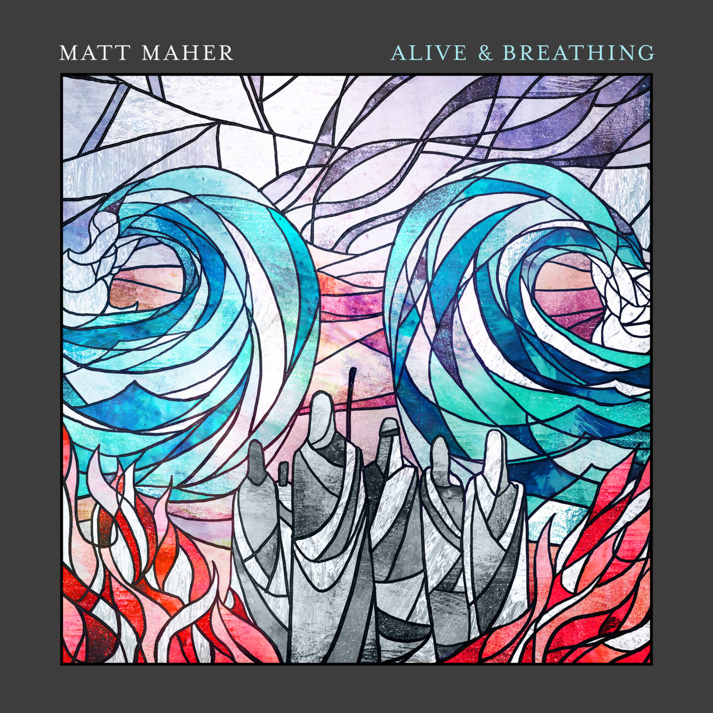 Matt Maher - Alive & Breathing