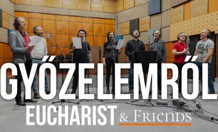 Eucharist & Friends - Győzelemről