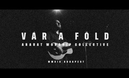 Ararat Worship - Vár a föld