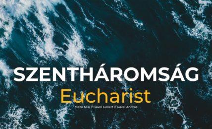 Eucharist - Szentháromság