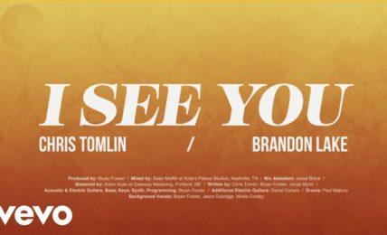 Chris Tomlin & Brandon Lake: I See You