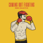 Rend Collective Coming Out Fighting