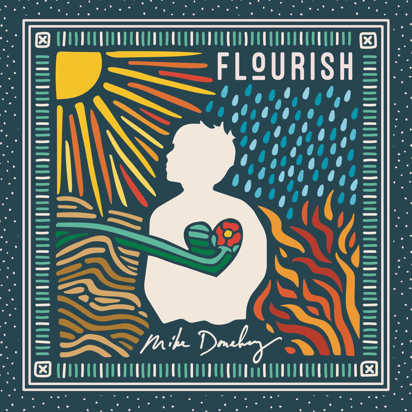 Mike Donehey: Flourish